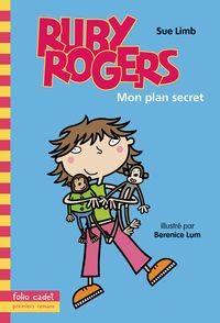 Mon plan secret - Sue Limb, Bernice Lum