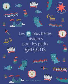 Les 15 plus belles histoires pour les petits garçons -  un collectif d'illustrateurs
