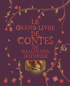 Le grand livre de contes de Gallimard Jeunesse -  un collectif d'illustrateurs