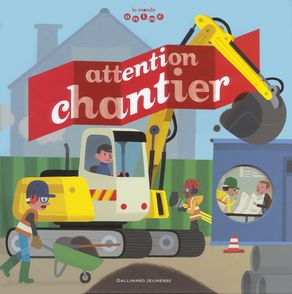 Attention chantier - Anne-Sophie Baumann, Vincent Mathy