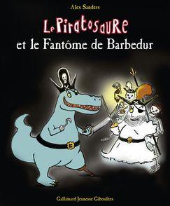 Le Piratosaure et le Fantôme de Barbedur - Alex Sanders