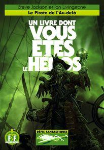 Le Pirate de l'Au-delà - Jonathan Green, Tony Hough, Steve Jackson, Ian Livingstone