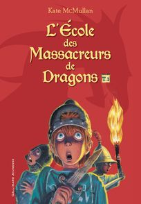 L'École des Massacreurs de Dragons - Bill Basso, Kate McMullan
