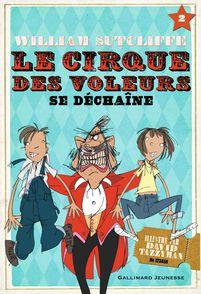 Le Cirque des voleurs se déchaîne - William Sutcliffe, David Tazzyman