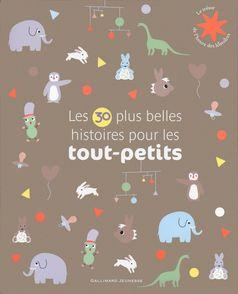 Les 30 plus belles histoires pour les tout-petits -  un collectif d'illustrateurs