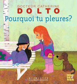 Pourquoi tu pleures? - Catherine Dolto, Colline Faure-Poirée, Frédérick Mansot