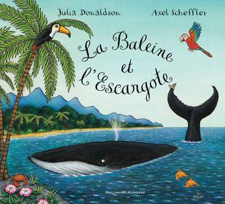 La Baleine et l'Escargote - Julia Donaldson, Axel Scheffler