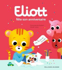 Eliott fête son anniversaire - Françoise de Guibert, Olivier Latyk