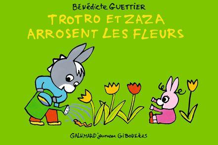 Trotro et Zaza arrosent les fleurs - Bénédicte Guettier