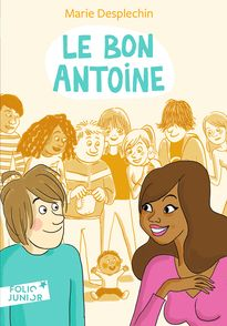 Le Bon Antoine - Marie Desplechin