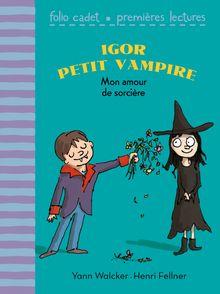 Mon amour de sorcière - Henri Fellner, Yann Walcker