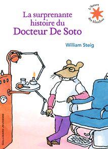 La surprenante histoire du Docteur De Soto - William Steig