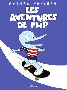 Les aventures de Flip - Morgan Navarro