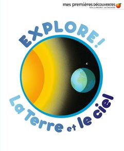 Explore! La Terre et le ciel - Delphine Badreddine,  un collectif d'illustrateurs