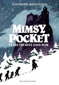 Mimsy Pocket et les enfants sans nom - Jean-Philippe Arrou-Vignod