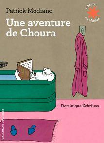 Une aventure de Choura - Patrick Modiano, Dominique Zehrfuss