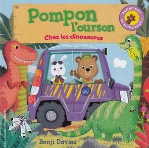 Pompon l'ourson chez les dinosaures - Benji Davies