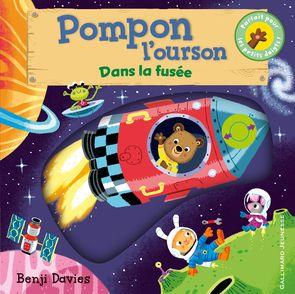Pompon l'ourson : Dans la fusée - Benji Davies