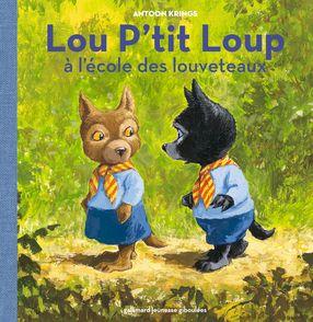 Lou P'tit Loup à l'école des louveteaux - Antoon Krings