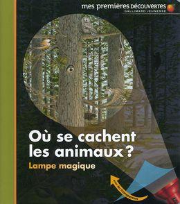 Où se cachent les animaux? - Claude Delafosse, Sylvaine Peyrols