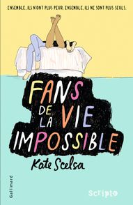 Fans de la vie impossible - Kate Scelsa