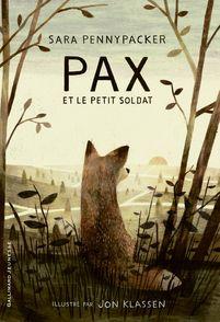 Pax et le petit soldat - Jon Klassen, Sara Pennypacker