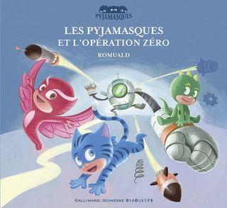 Les Pyjamasques et l'opération zéro -  Romuald