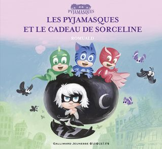 Les Pyjamasques et le cadeau de Sorceline -  Romuald
