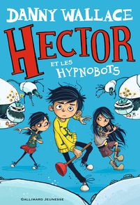 Hector et les Hypnobots - Jamie Littler, Danny Wallace