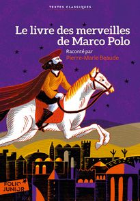 Le livre des merveilles de Marco Polo - Pierre-Marie Beaude, Rémi Saillard
