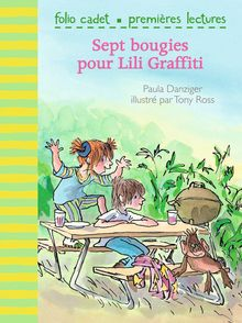 Sept bougies pour Lili Graffiti - Paula Danziger, Tony Ross