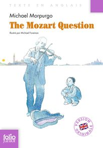 The Mozart Question - Michael Foreman, Michael Morpurgo