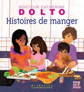 Histoires de manger - Catherine Dolto, Colline Faure-Poirée, Frédérick Mansot