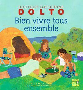Bien vivre tous ensemble - Catherine Dolto, Colline Faure-Poirée, Frédérick Mansot
