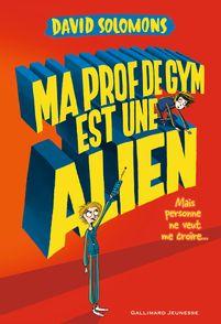 Ma prof de gym est une alien - Laura Ellen Anderson, David Solomons