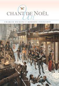 Un chant de Noël - Charles Dickens, Roberto Innocenti