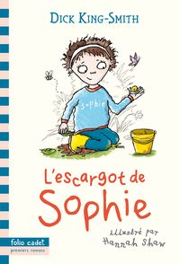 L'escargot de Sophie - Dick King-Smith, Hannah Shaw