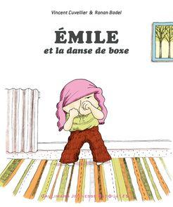 Émile et la danse de boxe - Ronan Badel, Vincent Cuvellier