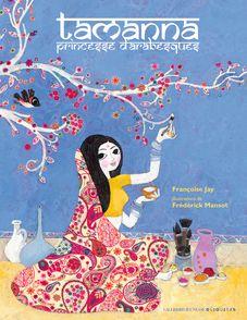 Tamanna, princesse d'arabesques - Françoise Jay, Frédérick Mansot