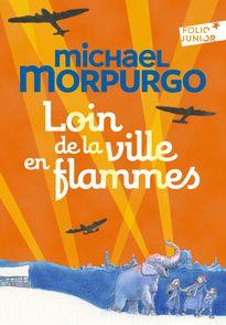 Loin de la ville en flammes - Michael Foreman, Michael Morpurgo