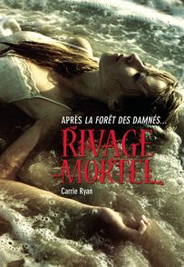 Rivage mortel - Carrie Ryan