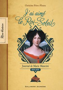 J'ai aimé le Roi-Soleil - Christine Féret-Fleury
