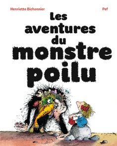 Les aventures du monstre poilu - Henriette Bichonnier,  Pef