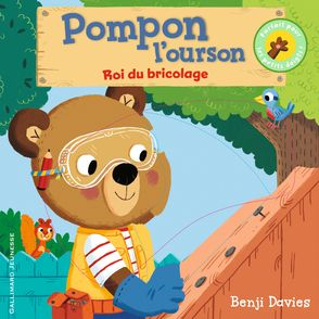 Pompon l'ourson roi du bricolage - Benji Davies