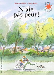 N'aie pas peur! - Tony Ross, Jeanne Willis