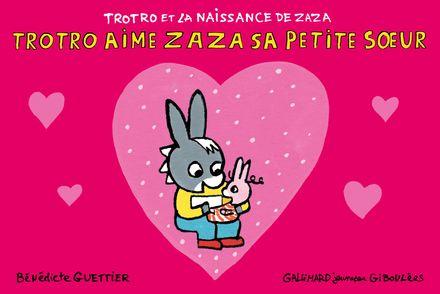 Trotro aime Zaza sa petite sœur - Bénédicte Guettier