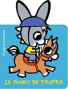 Le poney de Trotro - Bénédicte Guettier