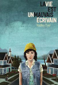 La vie est un mauvais écrivain - Hadley Dyer