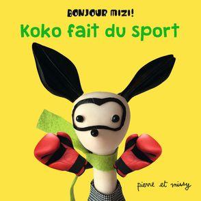 Koko fait du sport -  Pierre & Missy