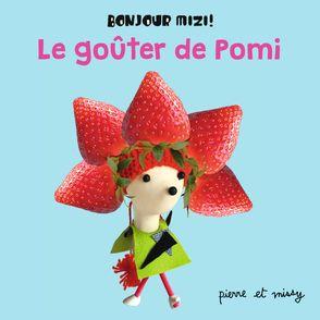 Le goûter de Pomi -  Pierre & Missy